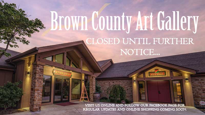Brown County Art Gallery Closed